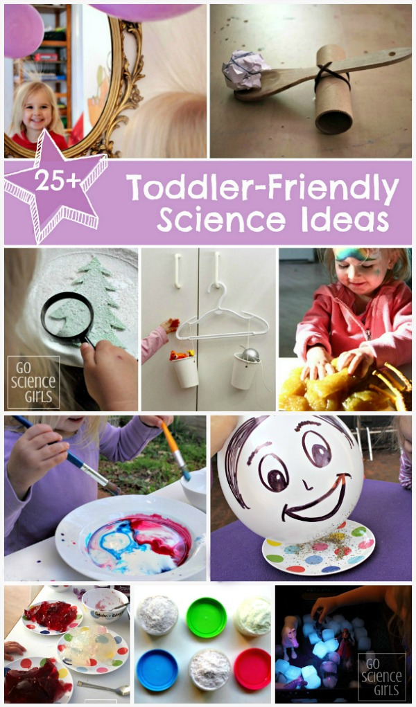 Toddler Friendly Science Ideas for Kids from Go Science Girls
