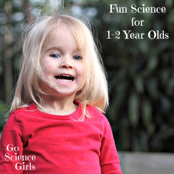 Fun science for 1-2 year olds