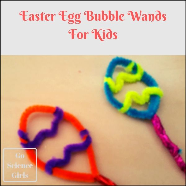 Easter Egg Bubble Wands and Bubble Science