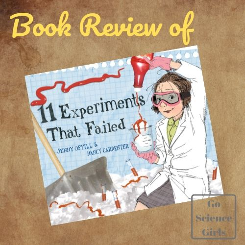a go science girls book review of 11 experiments that failed by jenny Offill and Nancy Carpenter