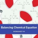 Balancing Chemical Equation Worksheet 44