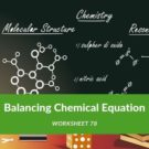 Balancing Chemical Equation Worksheet 78